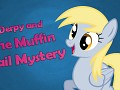 Derpy and The Muffin Mail Mystery