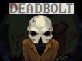 DEADBOLT - out now!