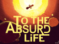 To the Absurd Life | Dev Diary #1 : A Brief Introduction