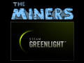 The Miners on Steam Greenlight