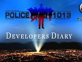 Police 1013 Developer Diary 9 is now out
