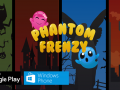 Phantom Frenzy,Out now for Android and Windows Phone