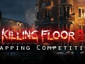 GRINDHOUSE Killing Floor 2 Mapping Competition Winners