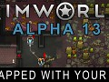 RimWorld Alpha 13 - Trapped With Your Ex released!