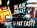 Blade Ballet Headed to PAX East