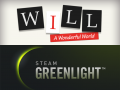 WILL: A Wonderful World is now on Greenlight!