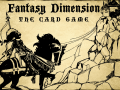 Fantasy Dimension The Card Game - release date and current progress