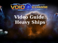 VoidExpanse Guide: Heavy Ships