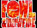 Fowl & The Great Ball of Fire