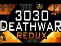 3030 Deathwar Redux - Version 0.928