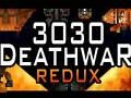 3030 Deathwar Redux - Version 0.928