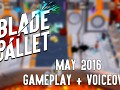 New Blade Ballet Gameplay Video is Up