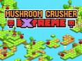 Mushroom Crusher Extreme: How to Greenlight?