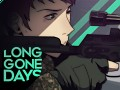 Long Gone Days' DEMO is OUT!