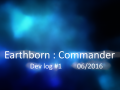 Dev log #1 Earthborn : Commander - 05/2016 - Making a game is not simple, but it's a great journey