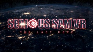 Croteam Announces Serious Sam VR: The Last Hope For PC