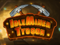 Idle Miner Tycoon NOW LIVE!
