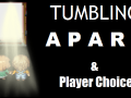 Player choice and features of Tumbling Apart