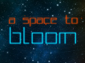 """Release of """"A Space To Bloom"""" Beta 1.1.0 :"""