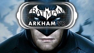 Batman: Arkham VR And Resident Evil 7 Are Timed Exclusives For PlayStation VR