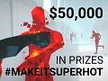 #MAKEITSUPERHOT Competition