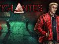 Vigilantes: Kickstarter, Greenlight, and Cuda!