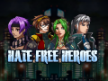 """Hate Free Heroes"" Early Access Date"