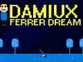 Damiux Ferrer Dream info.