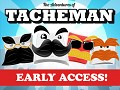 Get Early Access To Tacheman