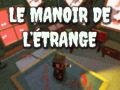 Le Manoir de L'Étrange is now available!