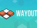 WayOut - Steam Release