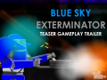 Blue Sky Exterminator new version, 1.4a