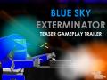 Blue Sky Exterminator new version, 1.4a