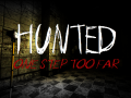 Hunted: One Step Too Far - What happened in the last 3 months?