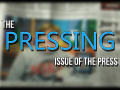 The PRESSING Issue of the Press