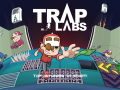 Trap Labs - WIP Now with sound! Still looking for feedback