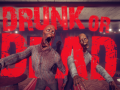 Drunk or Dead. Coming soon on Steam