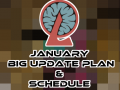 January Big update plan and schedule