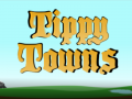 Tippy Towns - 1.3.0 Out Now! Windows and Android