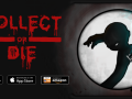 Collect or Die - Out Today on iOS & Android