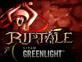 Riptale Now On Greenlight