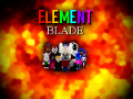 ELEMENT BLADE INDIEDB PAGE LAUNCHED