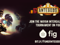 Antegods looking for crowd offerings for Mayan Intergalactic Tournament!