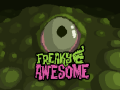 Announcing Freaky Awesome