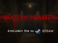 Roots of Insanity is now on Steam!!!