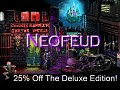 Neofeud Deluxe Edition 25% Off!
