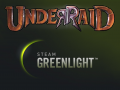UnderRaid is now on Greenlight!