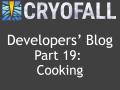 CryoFall Dev.Blog #19 - Cooking