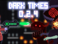 Dark Times v0.2.4 patchnotes. New large update!