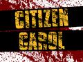Citizen Carol is now LIVE on Kickstarter!